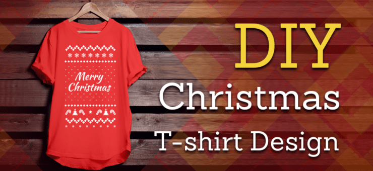 How To Design Christmas T-Shirt For Your Friends and Family