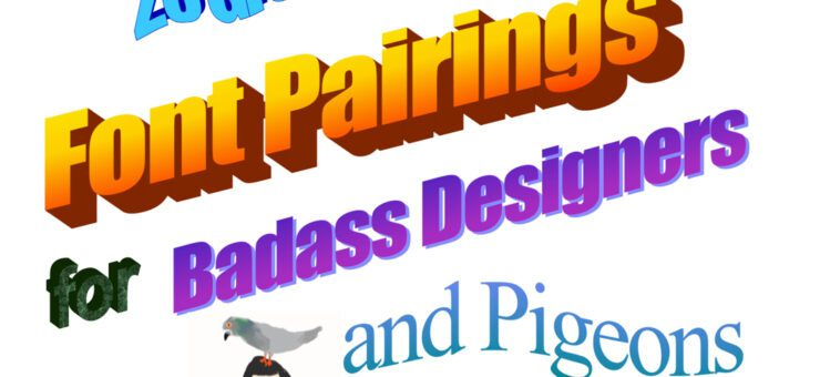 20 Great Font Pairings for Badass Designers and Pigeons